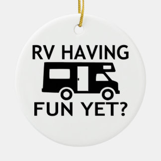 RV Having Fun Yet Funny Wordplay Ceramic Ornament