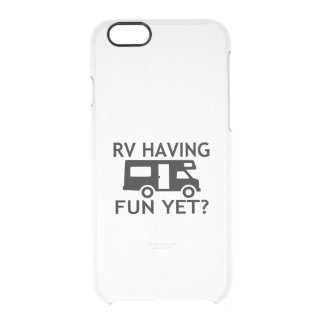 RV Having Fun Yet Funny Wordplay Clear iPhone 6/6S Case