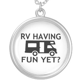 RV Having Fun Yet Funny Wordplay Silver Plated Necklace
