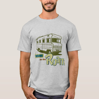 RV Home on the Roam T-Shirt
