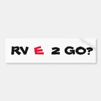 RV (RED)E 2 GO? (ARE WE READY TO GO?) CAR BUMPER STICKER