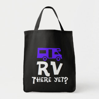 RV There Yet? Grocery Tote Bag