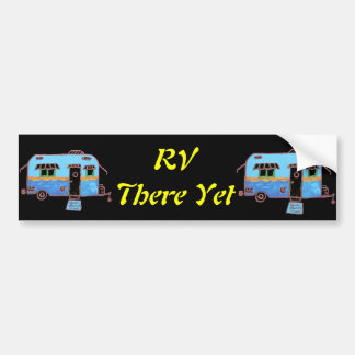 RV  There Yet Car Bumper Sticker