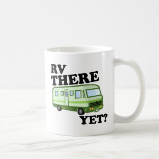 RV THERE YET? (green) Coffee Mug