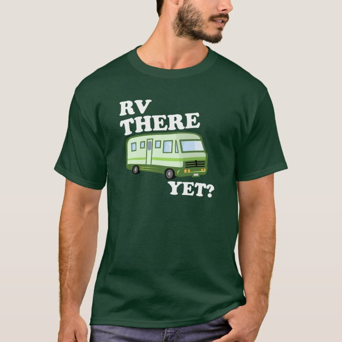RV THERE YET? (green) DARK T-Shirt