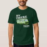 RV THERE YET? (green) DARK T-shirts