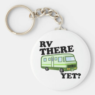 RV THERE YET? (green) Keychain