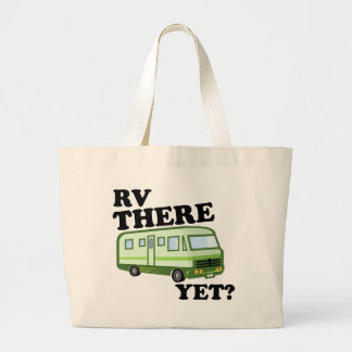RV THERE YET? (green) Large Tote Bag