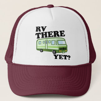 RV THERE YET? (green) Trucker Hat