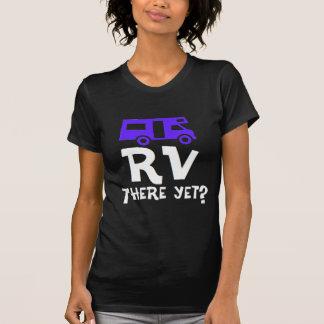 RV There Yet? Tee Shirt