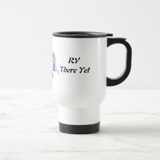 RV  There Yet Travel Mug