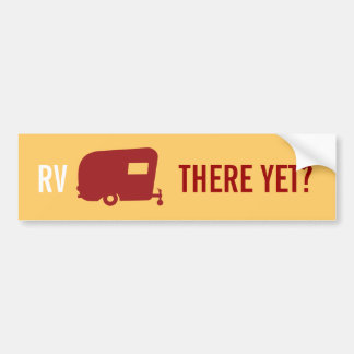 RV There Yet? - Travel Trailer Humor Car Bumper Sticker