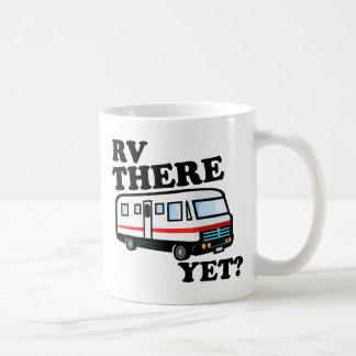 RV THERE YET? (white) Coffee Mug