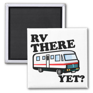 RV THERE YET? (white) Magnet