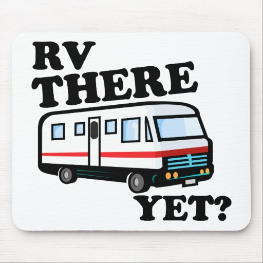 RV THERE YET? (white) Mouse Pad