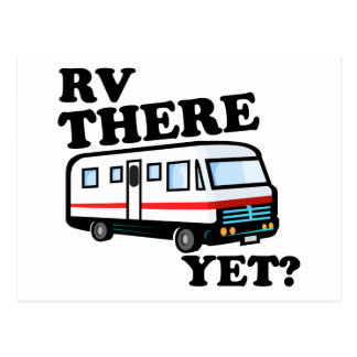 RV THERE YET? (white) Postcard