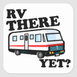 RV THERE YET? (white) Square Sticker