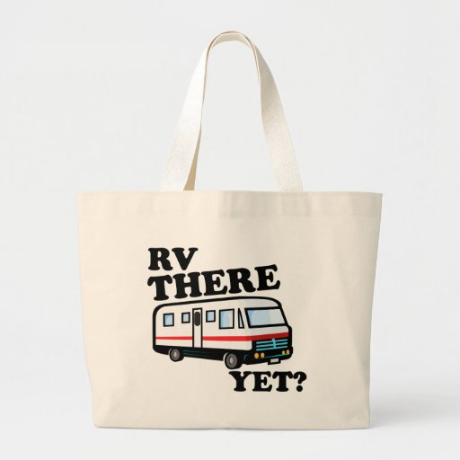 RV THERE YET? (white) Tote Bags