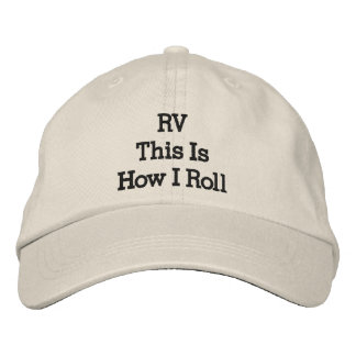 RV This Is How I Roll Motorhome Vehicle Hat Quote Embroidered Baseball Cap