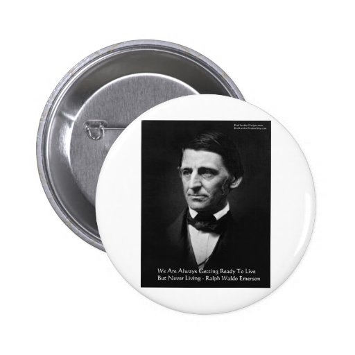 """RW Emerson """"Ready To Live"""" Wisdom Quote Gifts Buttons"""