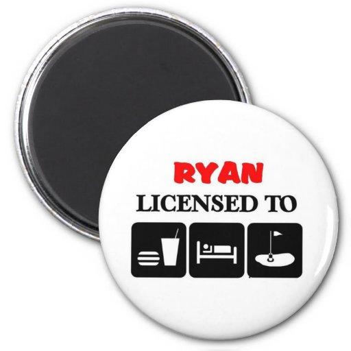 Ryan autorizó para comer, dormir, golf imán de nevera
