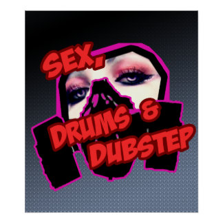 S3X DRUMS and DUBSTEP Posters
