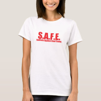 S.A.F.E. - Students Against Final Exams T-Shirt