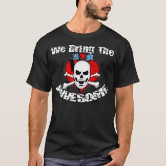S&B: We Bring The Awesome Shirt