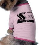 S está para la cirugía prenda mascota