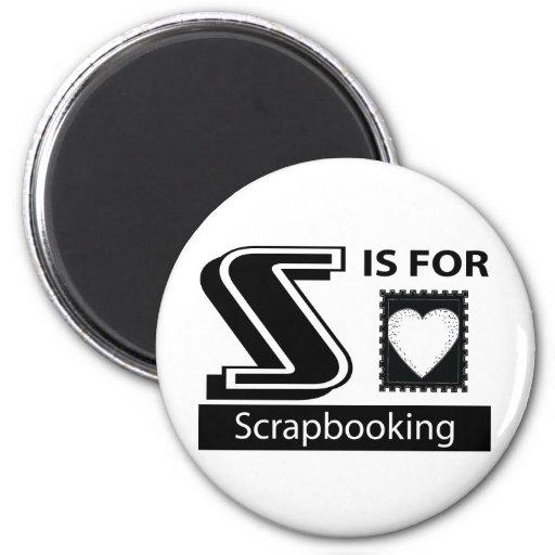 S está para Scrapbooking Imán Para Frigorifico