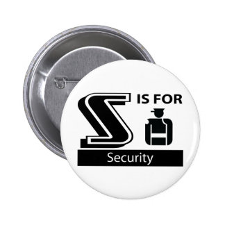 S Is For Security 2 Inch Round Button