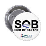 S.O.B. - Sick of Barack Pinback Button