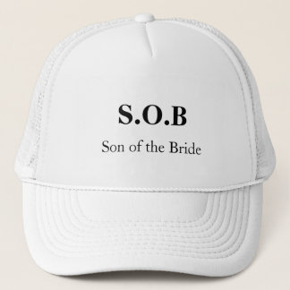 """S.O.B - Son of the Bride"" [a] Trucker Hat"