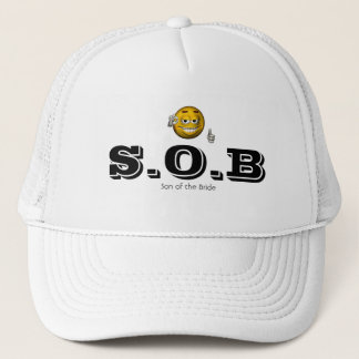 """S.O.B - Son of the Bride"" w/ Smiley [a] Trucker Hat"