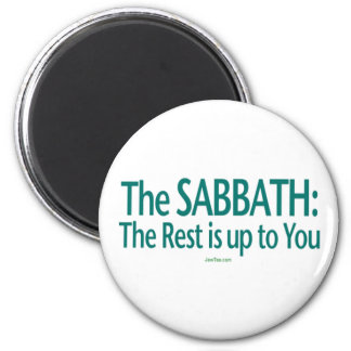 Sabbath The Rest Is Up To You 2 Inch Round Magnet