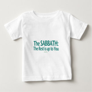 Sabbath The Rest Is Up To You Baby T-Shirt