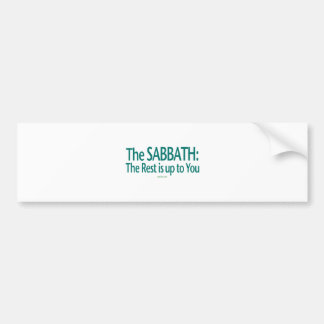 Sabbath The Rest Is Up To You Car Bumper Sticker