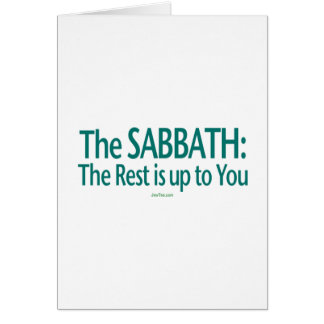 Sabbath The Rest Is Up To You Card