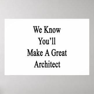 Sabemos que usted hará a un gran arquitecto póster
