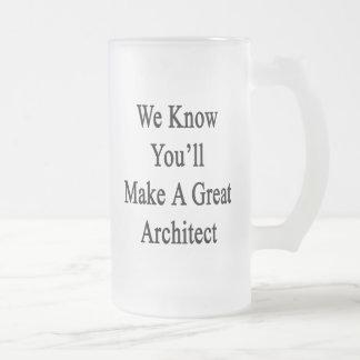 Sabemos que usted hará a un gran arquitecto taza de cristal