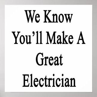Sabemos que usted hará a un gran electricista póster