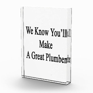 Sabemos que usted hará a un gran fontanero