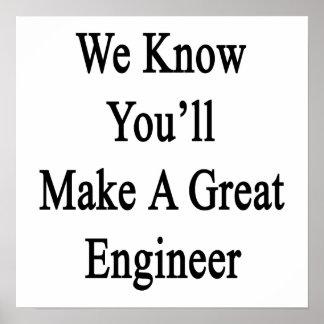 Sabemos que usted hará a un gran ingeniero póster