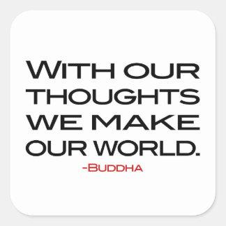 Sabiduría de Buda:  Haga nuestro mundo Pegatina Cuadrada