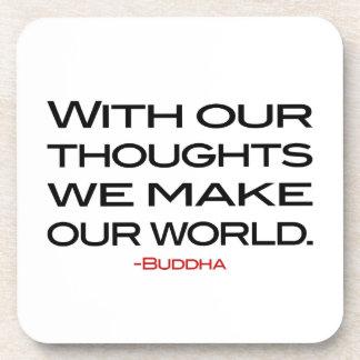 Sabiduría de Buda:  Haga nuestro mundo Posavasos