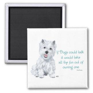 Sabiduría de Westie - si los perros podrían hablar Imán Cuadrado