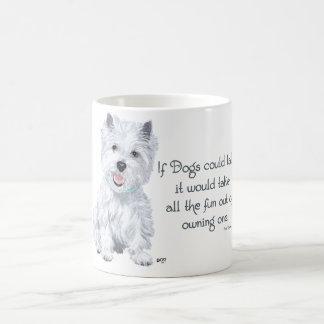 Sabiduría de Westie - si los perros podrían hablar Tazas