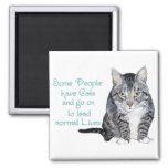 Sabiduría del gato - alguna gente tiene gatos imán de frigorifico