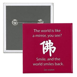 Sabiduría del zen - conseguimos lo que damos pin cuadrada 5 cm