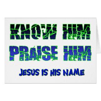 Sabiendo Jesús y el elogio de él Tarjeta De Felicitación